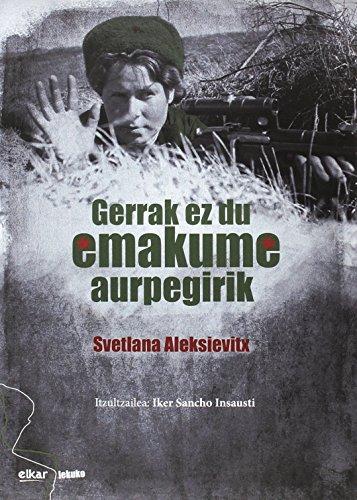 Guerrak ez du emakume aurpegirik (Lekuko) por Svetlana Aleksandrovna Aleksievitx