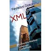 XML: Extensible Markup Language (Simplified). (English Edition)