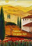 Toskana-das ganze Jahr (Wandkalender 2018 DIN A3 hoch): Gemälde der Toskana (Italien) in Acryl und Aquarell (Monatskalender, 14 Seiten ) (CALVENDO Kunst) [Kalender] [Apr 01, 2017] Huwer, Christine