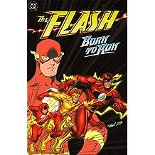 The Flash: Born to Run by Mark Waid (1999-06-01)