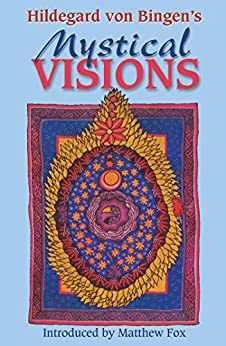 Hildegard von Bingen's Mystical Visions: Translated from <I>Scivias</I> by [Hozeski, Bruce]