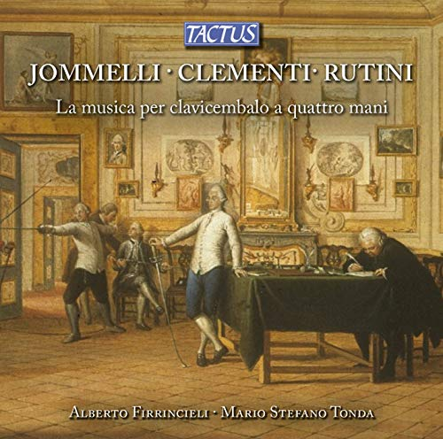 Jommelli, Clementi, Rutini : Musique pour clavecin à 4 mains. Firrincieli, Tonda.
