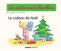 Apolline - Le cadeau de Noël par [Dufresne, Didier]