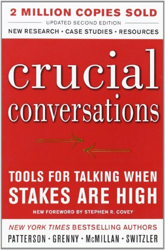Crucial Conversations Tools for Talking When Stakes Are High, Second Edition by Patterson, Kerry, Grenny, Joseph, McMillan, Ron, Switzler, A (2011) Paperback