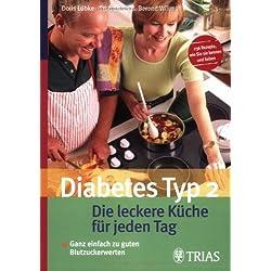 Diabetes Typ 2: Die leckere Küche für jeden Tag: Ganz einfach zu guten Blutzuckerwerten. Rezepte, die schmecken und helfen. 236 Rezepte wie Sie sie kennen und lieben