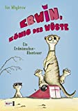 Erwin, König der Wüste - Ein Erdmännchen-Abenteuer - Ian Whybrow