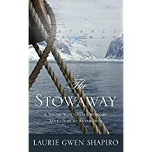 The Stowaway: A Young Man's Extraordinary Adventure to Antarctica (Thorndike Press Large Print Popular and Narrative Nonfiction Series)