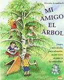 Mi amigo el árbol: Juegos y actividades para estimular en los niños el amor a la naturaleza (ONIRO - CRECER JUGANDO)