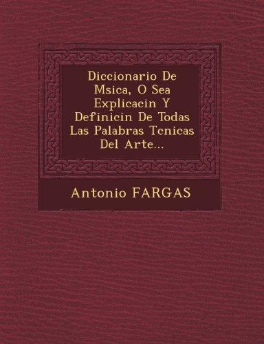 Diccionario De Msica, O Sea Explicacin Y Definicin De Todas Las Palabras Tcnicas Del Arte...