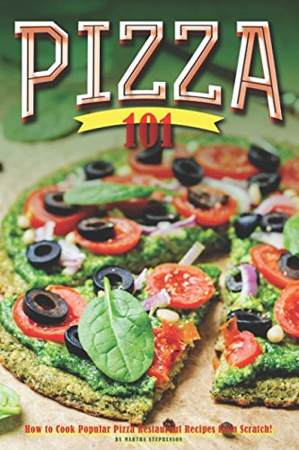 pizza-101-how-to-cook-popular-pizza-restaurant-recipes-from-scratch