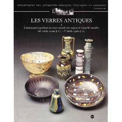 Les verres antiques du musée du Louvre : Tome 1, Contenants à parfum en verre moulé sur noyau et vaisselle moulée, VIIe siècle avant J.-C.-Ier siècle après J.-C.