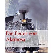 Die Feuer von Alamosa (Western-Reihe 'Die Al Wolfson-Chroniken' 2)