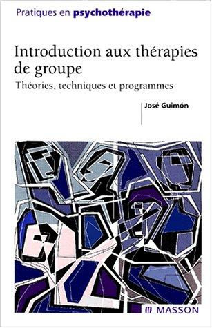 Introduction aux thérapies de groupe: Théories, techniques et programmes