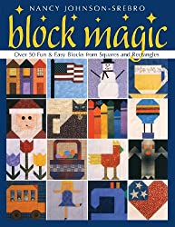 Block Magic- Print on Demand Edition: Over 50 Fun and Easy Blocks from Squares and Rectangles (Over 50 Fun & Easy Blocks from Squares and Rectangles)