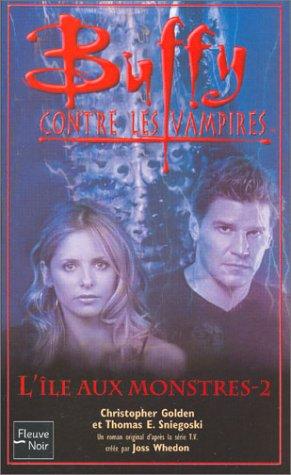 Buffy, numéro 41 : L'île aux monstre, tome 2 par Christopher Golden