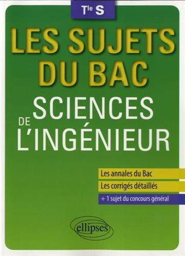 Les Sujets du Bac Sciences de l'Ingénieur Terminale S