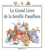 Le Grand Livre de la famille Passiflore, Tome 6 :