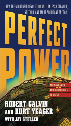 PERFECT POWER: How the Microgrid Revolution Will Unleash Cleaner, Greener, More Abundant Energy (English Edition)