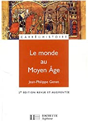 Le monde au Moyen Age : Espaces, pouvoirs, civilisations