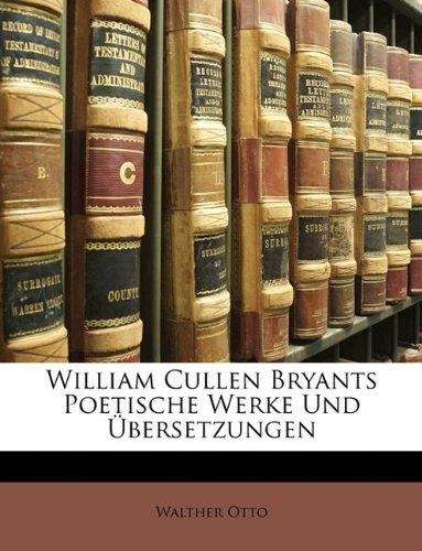 William Cullen Bryants Poetische Werke Und Ubersetzungen
