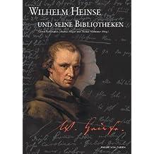 Wilhelm Heinse und seine Bibliotheken