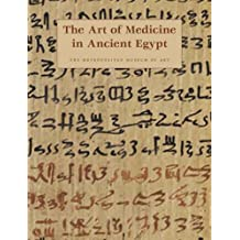 The Art of Medicine in Ancient Egypt (Metropolitan Museum of Art)