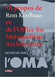 À propos de Rem Koolhaas et de l'Office for Metropolitan Architecture