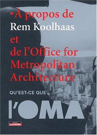 propos de Rem Koolhaas et de l'Office for Metropolitan Architecture