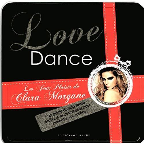 Love Dance : Les jeux plaisir de Clara Morgane