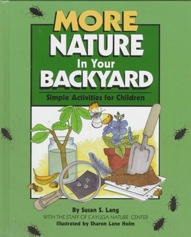 More Nature in Your Backyard: Simple Activities for Children