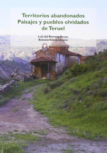 Territorios Abandonados. Paisajes Y Pueblos Abandonados De Teruel