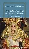 L'Andalousie rouge et «la Blanche Colombe» & autres reportages du temps de la République espagnole: par Chaves Nogales