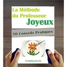 Alimentation : La méthode du Professeur Joyeux. 50 conseils. (French Edition)