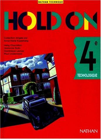 Hold on, 4e technologique, 1994. Livre de l'élève