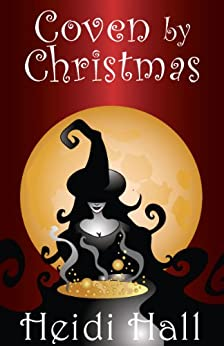 Coven by Christmas (Part Two) (The Mystic Series Book 2) by [Hall, Heidi]