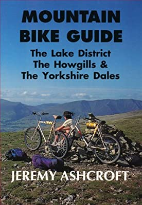 Lake District, the Howgills and the Yorkshire Dales (Mountain Bike Guide)
