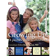 Growing Up!: A Parent's Guide to Childhood