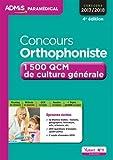 Concours Orthophoniste - 1 500 QCM de culture générale - Concours 2017-2018