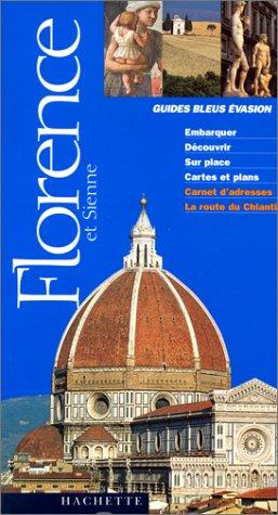 Guide Bleu Évasion : Florence et Sienne par  Jean Taverne
