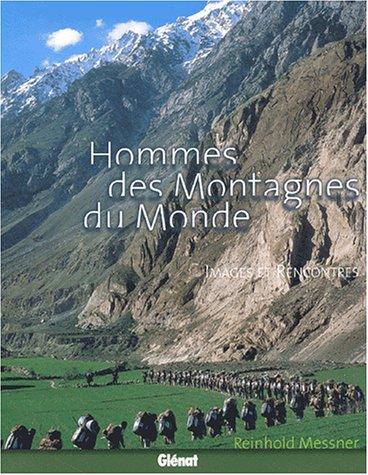 Hommes des montagnes du Monde par Messner