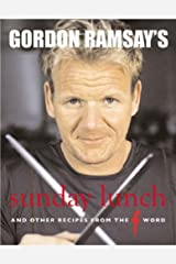 """Gordon Ramsay's Sunday Lunch: And Other Recipes from the """"F Word"""" Hardcover"""