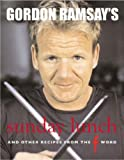 "Gordon Ramsay's Sunday Lunch: And Other Recipes from the ""F Word"" (Hardcover)"