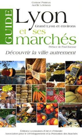 Guide de Lyon et ses marchés par Corinne Poirieux