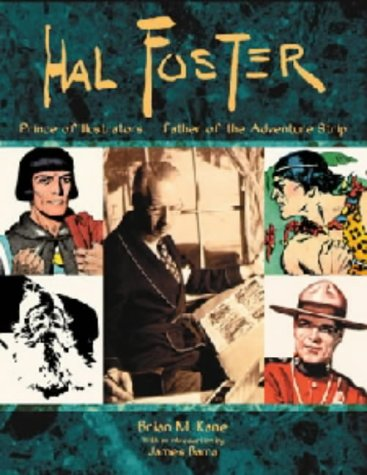 Hal Foster: Prince of Illustrators, Father of the Adventure Strip thumbnail