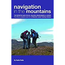 Navigation in the Mountains: The Definitive Guide for Hill Walkers, Mountaineers & Leaders - the Official Navigation Book for All Mountain Leader Training Schemes