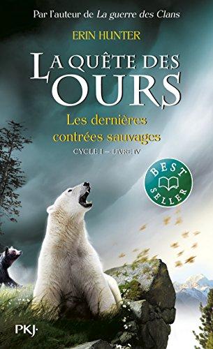 4. La quête des ours : Les dernières contrées sauvages (4)
