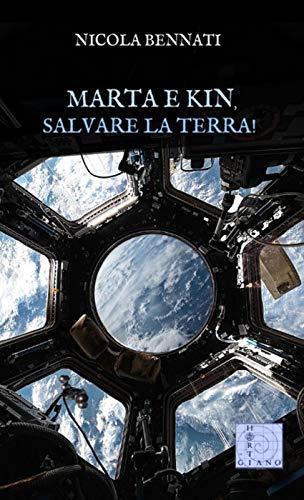 Marta e Kin, salvare la Terra! (Italian Edition) eBook: Nicola ...