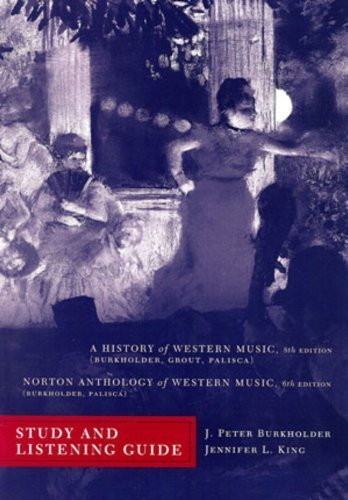 Study and Listening Guide: for A History of Western Music, Eighth Edition and Norton Anthology of Western Music, Sixth Edition 6th by Burkholder, J. Peter, Hund-King, Jennifer L. (2009) Paperback