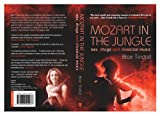 Mozart in the Jungle: Sex, Drugs and Classical Music: 1