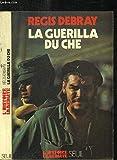 LA GUERILLA DU CHE / COLELCTION L4HISTOIRE IMMEDIATE - SEUIL